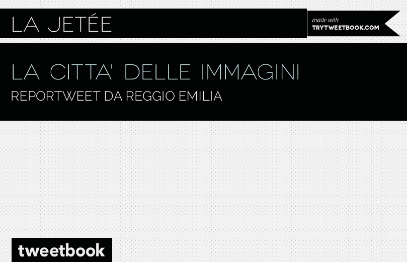 La Città delle Immagini. Reportweet da Reggio Emilia