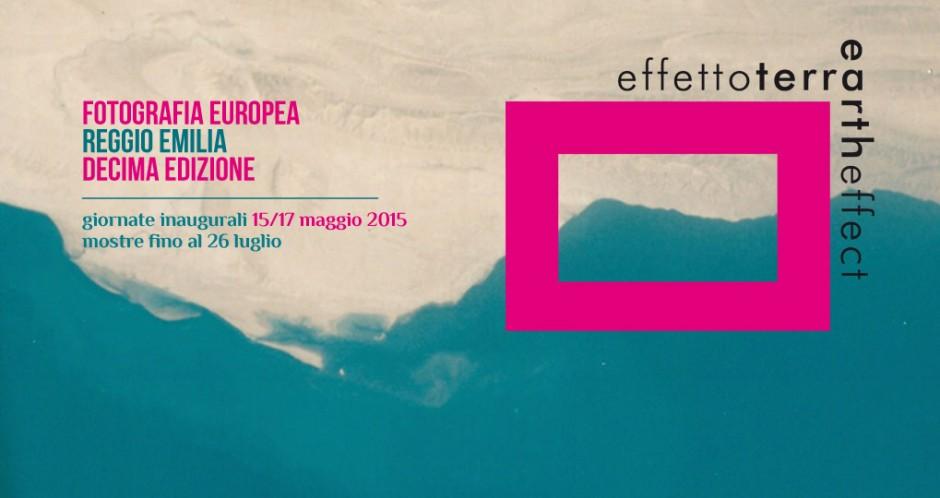 Fotografia Europea 2015 Reggio Emilia Effetto Terra