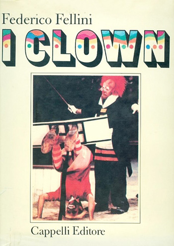 I Clown di Fellini. Book.1
