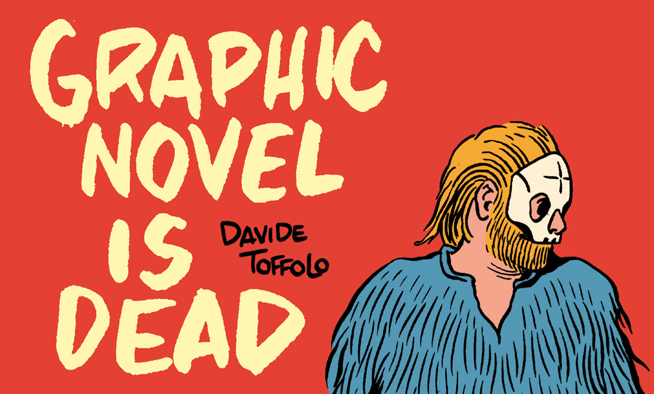 Graphic Novel is Dead. Lunga vita alla Graphic Novel