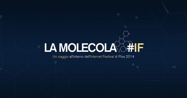Molecola IF - Viaggio nell'Internet Festival di Pisa 2014