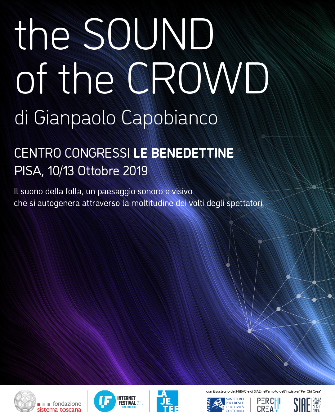 THE SOUND OF THE CROWD – Un'opera prima di Gianpaolo Capobianco a Pisa dal 10 al 13 ottobre, Internet Festival 2019